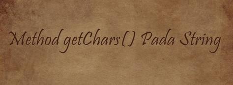 Belajar Java Menggunakan Method getChars() Pada String