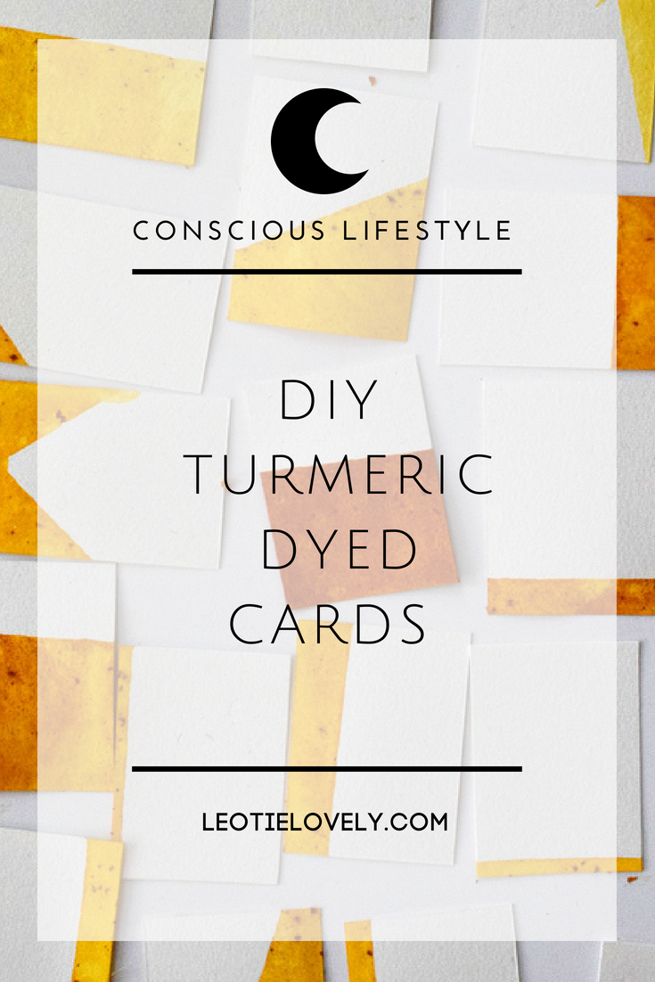 natural dye, tumeric dye, diy cards, diy dyed cards, sustainaing life, leotie lovely, ethical writers, conscious living, green living, ethical living, zero waste, zero waste living