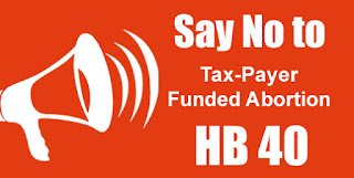 Say No to Tax-payer Funded Abortion HB40