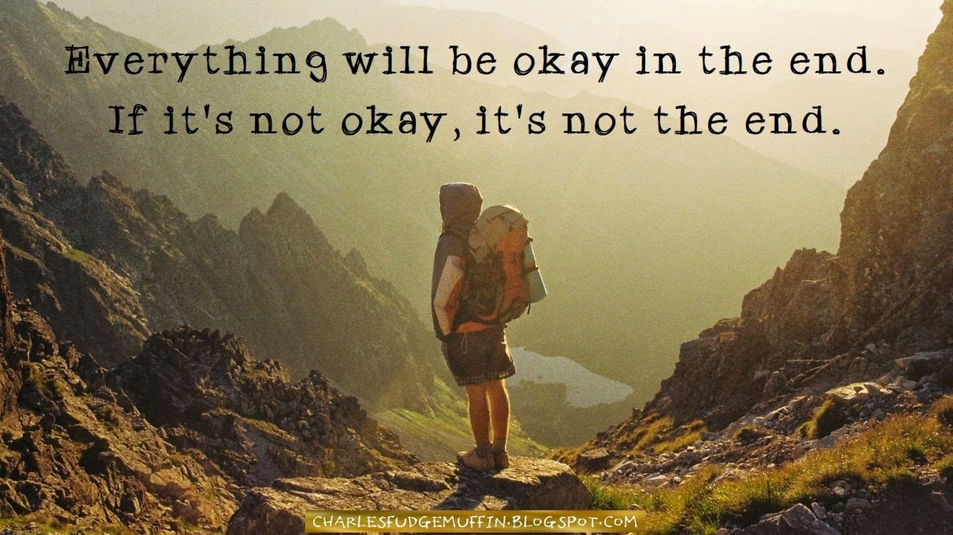 Everything Will Be Okay In The End