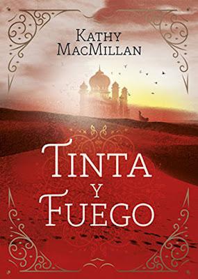 TINTA Y FUEGO. Kathy MacMillan (Montena - 7 Septiembre 2017) | LITERATURA JUVENIL FANTASIA portada libro