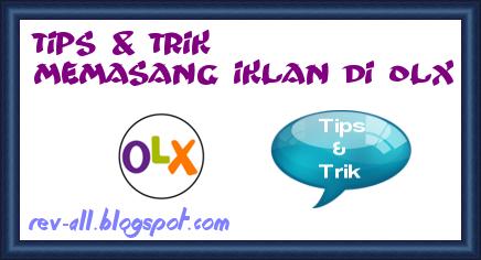 Tips & trik memasang barang memajang pasang iklan di OLX by rev-all.blogspot.com