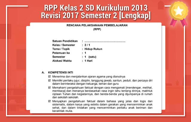 RPP Kelas 2 SD Kurikulum 2013 Revisi 2017 Semester 2