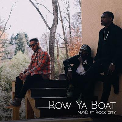 """JPEG: May D ft Rock City – """"Row Ya Boat"""""""