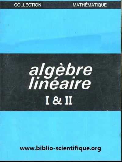 Notes de cours : Algèbre Linéaire I & II PDF