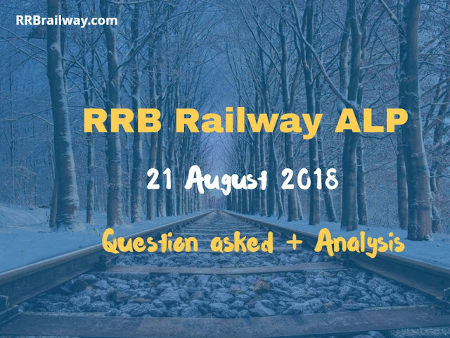 Railway RRB ALP 21 August 2018 Analysis and Question Asked in Exam Download (All Shifts)