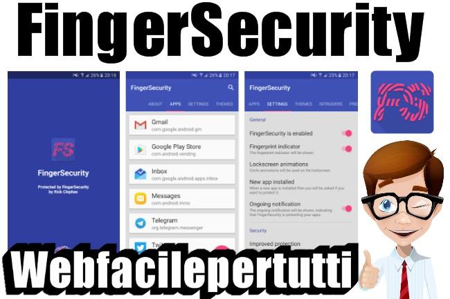 FingerSecurity | Applicazione per sbloccare tutte le app tramite impronta digitale