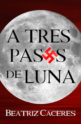 LIBRO - A tres pasos de Luna Beatriz Cáceres (Julio 2016) NOVELA ROMANTICA - HISTORICA #ConcursoIndie2016 | Edición Digital ebook kindle Comprar en Amazon España