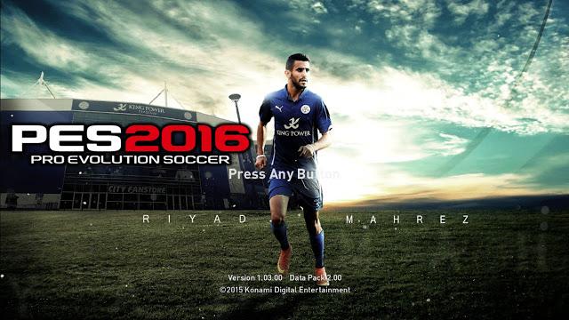 PES 2016 Riyad Mahrez Start Screen - PATCH PES | New Patch ...