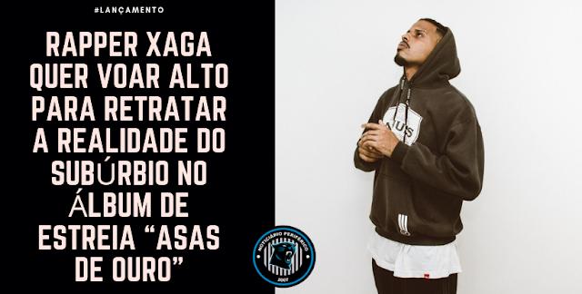 """Rapper Xaga quer voar alto para retratar a realidade do subúrbio no álbum de estreia """"Asas de Ouro"""""""