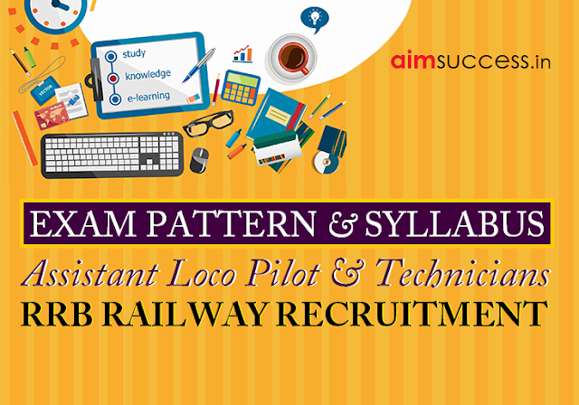 Railway Exam Pattern & Syllabus (Assistant Loco Pilot & Technicians)