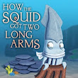 STORYBOOK SUNDAY: How the Squid Got Two Long Arms by Henry Herz