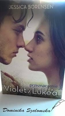 """#125 Recenzja książki """"Przeznaczenie Violet i Luke'a"""" Jessici Sorensen - Patronat"""
