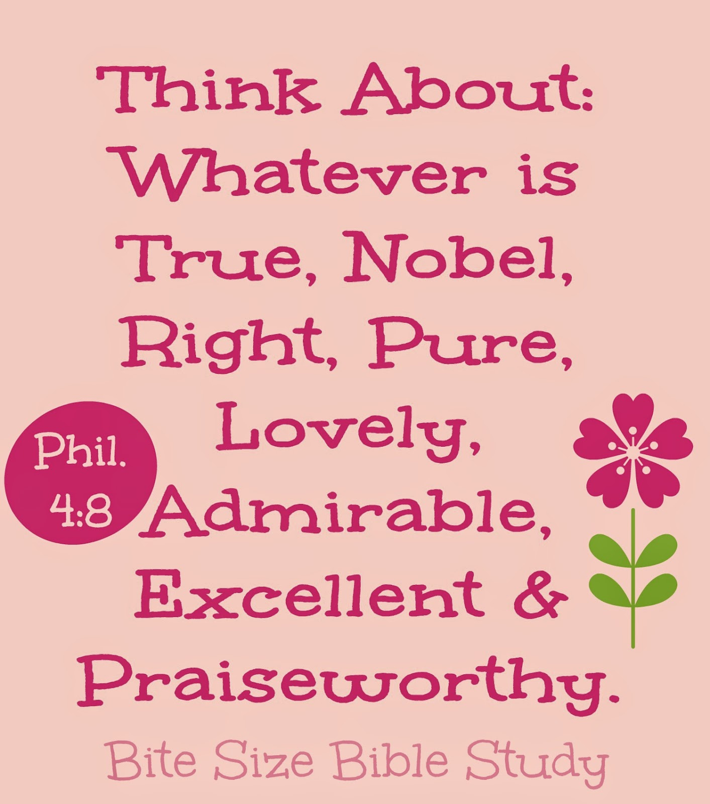 Philippians 4:8-9, thinking on good things, whatever is true