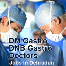 Kanishk Hospital: DM Gastro / DNB Gastro Doctors - Jobs in Dehradun