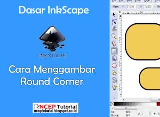 Cara Menggambar Round Corner - Basic Inkscape