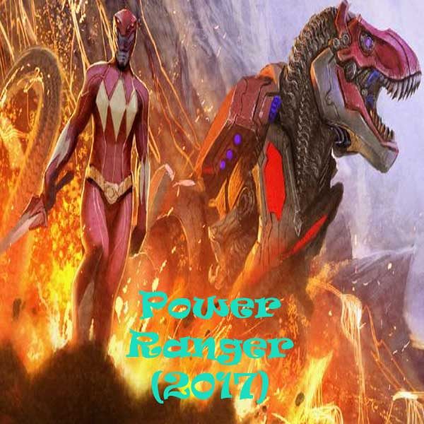 Power Rangers, Power Rangers Movie, Power Rangers Synopsis, Film Power Rangers, Power Rangers railer, Power Rangers Review, Download Poster Film Power Rangers 2017