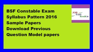 BSF Constable Exam Syllabus Pattern 2016 Sample Papers Download Previous Question Model papers