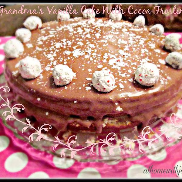 Grandma's Vanilla Cake With Cocoa Frosting
