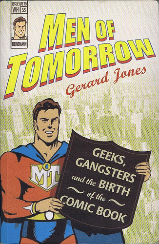 Islington Comic Forum Books Men Of Tomorrow Geeks Gangsters And