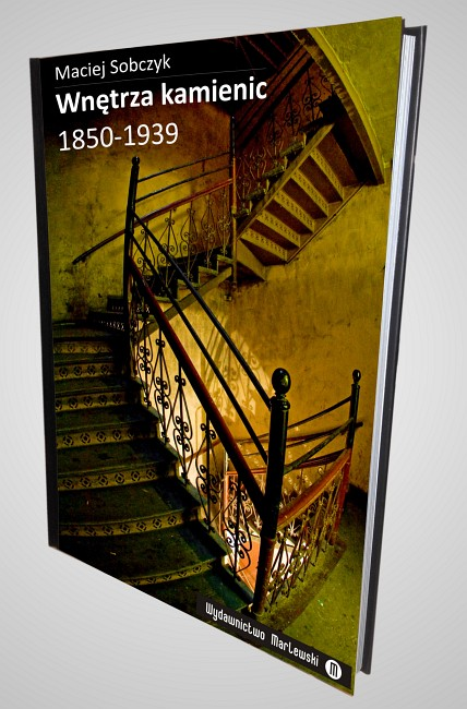 Książka autorska: Wnętrza kamienic 1850-1939