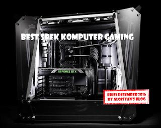 Spek Komputer Gaming Desember 2016