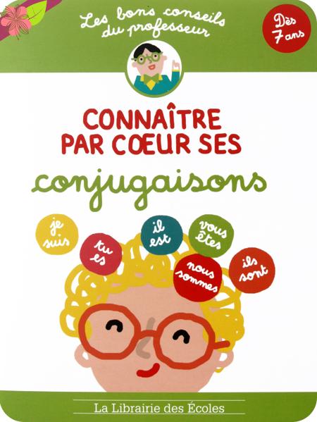 Les bons conseils : Connaître par cœur ses conjugaisons - La Librairie des Écoles.