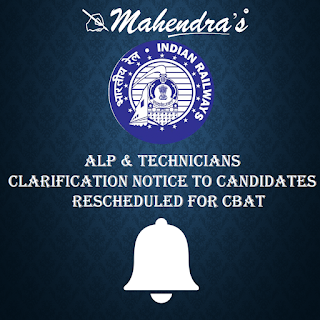 RRB   ALP & Technicians   Clarification Notice To Candidates Rescheduled for CBAT