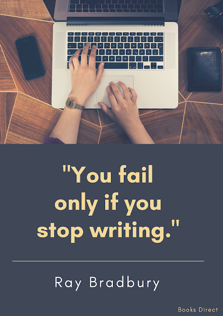 """You fail only if you stop writing."" ~ Ray Bradbury"