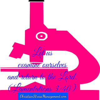 Let us examine ourselves and return to the Lord. Lamentations 3:40