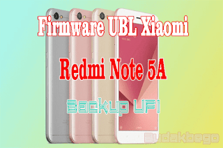 Firmware Unlock Bootloader [UBL] Xiaomi Redmi Note 5A Backup UFI