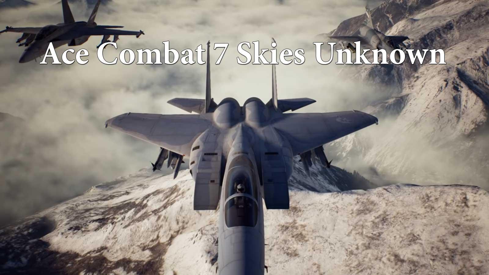 تحميل لعبة Ace Combat 7: Skies Unknown كاملة للكمبيوتر PC