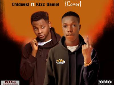 [ Music ] Chidoski Ft Kizz Daniel - F√ck You