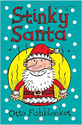 stinky santa, a silly rhyming picture book for kids