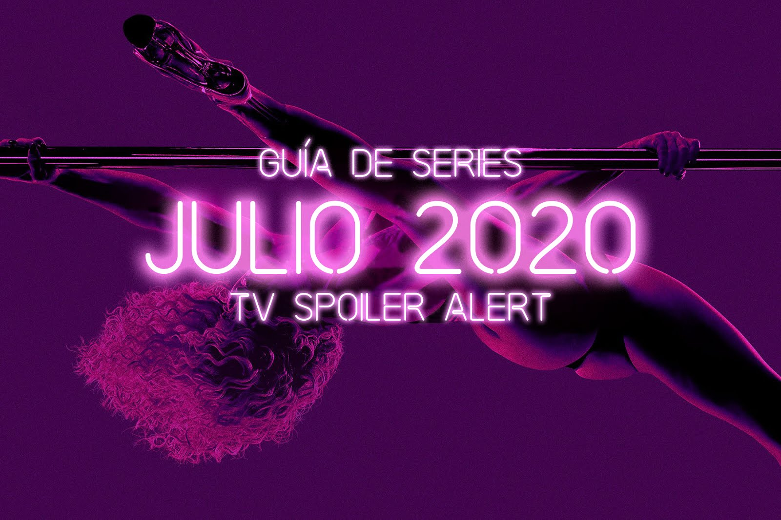 Guía de estrenos y regresos de series en julio de 2020