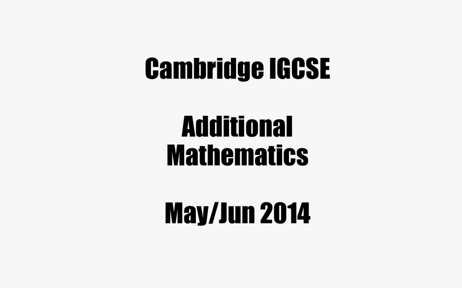 Every Exam Paper: Cambridge IGCSE Additional Mathematics