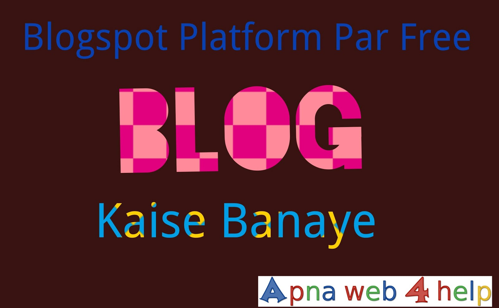 free blog website kaise banaye puri jankari hindi me apna web4 help
