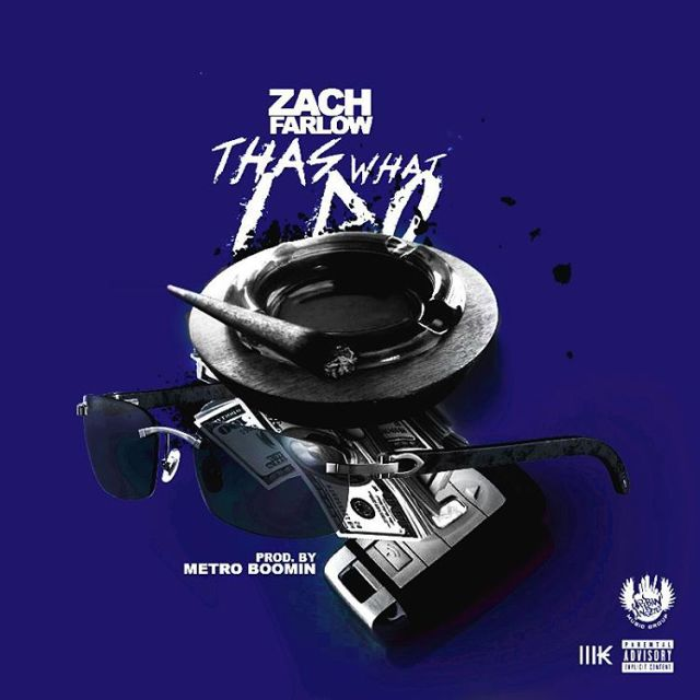 Zach Farlow - Thas What I Do