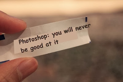 Funny Chinese Fortune Cookie Picture - Photoshop: you will never be good at it