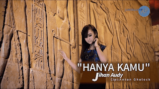 Lirik Lagu Hanya Kamu - Jihan Audy