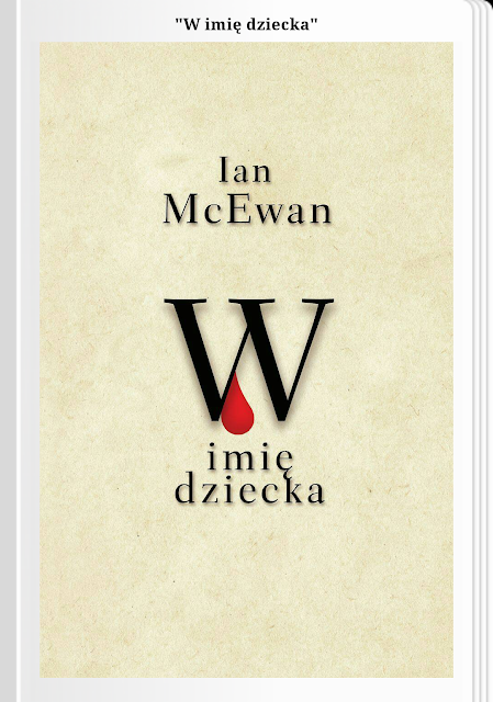 """O prawie, sile uczuć i religii. Recenzja """"W imię dziecka"""" Ian McEwan."""