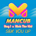 ManCub Drops New Single 'Sex You Up' ft. Ray J & Rich The Kid
