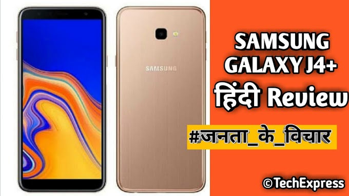Samsung Galaxy J4+ Public Unbaised Review In Hindi 2018