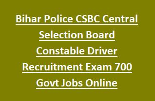Bihar Police CSBC Central Selection Board Constable Driver Recruitment Exam 700 Govt Jobs Online Notification 2018