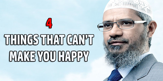 4 THINGS THAT CAN'T MAKE YOU HAPPY