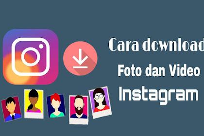 Berhasil! Begini Cara Paling Mudah Download Foto dan Video di Instagram Ke Galery HP