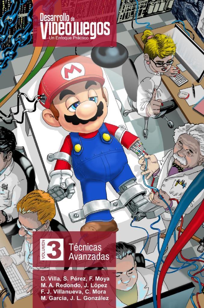 Desarrollo de Videojuegos: Un Enfoque Práctico, Volumen 3. Técnicas Avanzadas