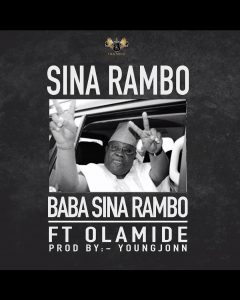 [Music] Sina Rambo – Baba Sina Rambo Ft. Olamide | @olamide_Ybnl , @sinarambo