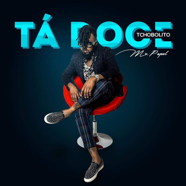 Tchobolito Mr. Papel - Tá Doce (Afro Pop) - Download Mp3