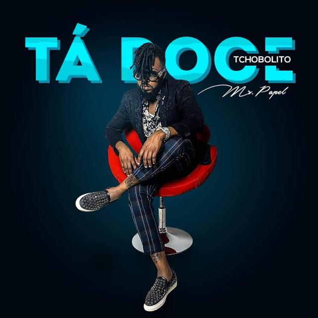 Tchobolito Mr. Papel - Tá Doce (Afro Pop) [Download]